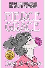 Fierce Grace Kindle Edition