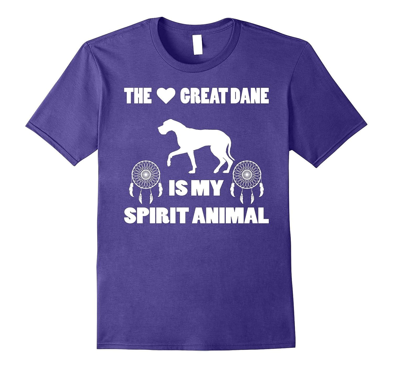 The Great Dane Is My Spirit Animal T shirt-Art