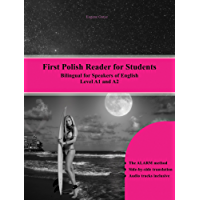 First Polish Reader for Students: Bilingual for Speakers of English Level A1 and A2 (Graded Polish Readers Book 10)
