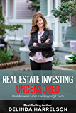 Real Estate Investing UNCENSORED: Real Answers From The Flipping Coach