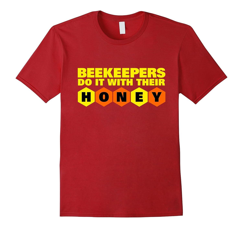 Beekeeper T-Shirt Beekeeping Shirt Do It With Their Honey-Art