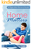 Home Matters (A Ripple Effect Romance Novella Book 1)