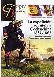 Expecición española a Conchinchina,La 1858-1863 (Guerreros y Batallas)