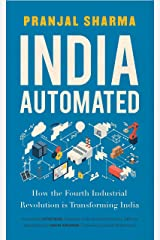 India Automated: How the Fourth Industrial Revolution is Transforming India Kindle Edition