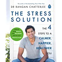 The Stress Solution: 4 steps to a calmer, happier, healthier you