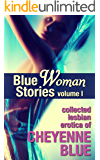 Blue Woman Stories Volume 1: Collected lesbian erotica of Cheyenne Blue