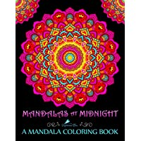 Mandalas At Midnight: A Mandala Coloring Book