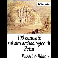 100 curiosità sul sito archeologico di Petra