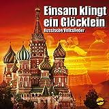 Einsam Klingt Ein Glöcklein (Russische Volkslieder )