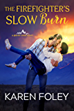 The Firefighter's Slow Burn (Glacier Creek Book 2)
