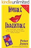 From Invisible To Irresistible: Your Twelve Step Action Plan  To Attracting The Man Or Woman Of Your Dreams! (How To Do Everything And Be Happy Book 4)