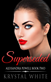 Superseded (Alessandra Powell Book 2)