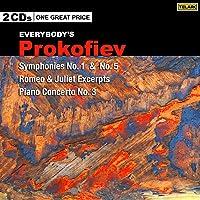 Everybody's Prokofiev: Symphonies Nos. 1 & 5; Romeo & Juliet; Piano Concerto No. 3