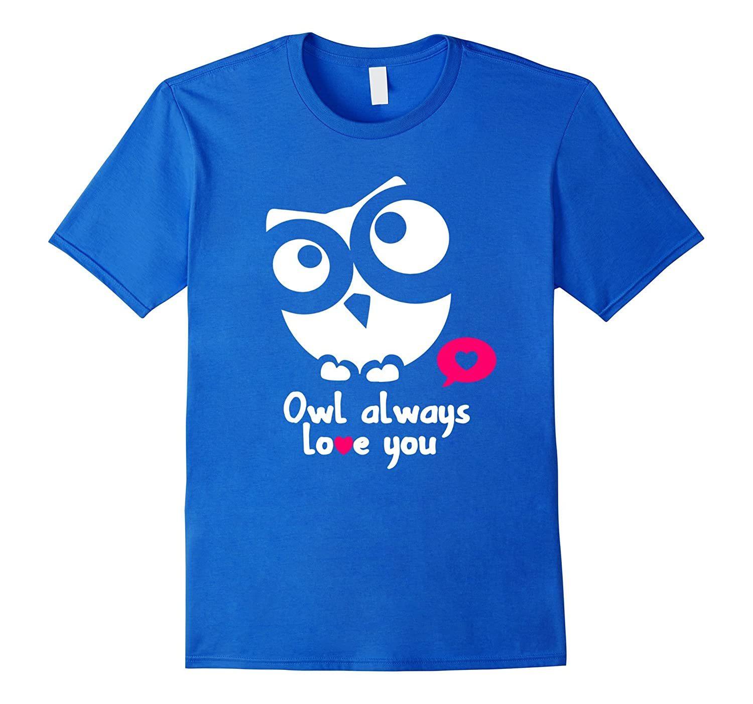 Always Love You Mom Owl Quote Gifts for Her Funny T-Shirt-TH