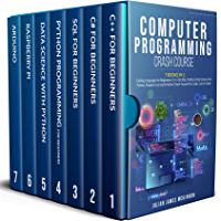 Computer Programming Crash Course: 7 Books in 1- Coding Languages for Beginners: C++, C#, SQL, Python, Data Science for Python, Raspberry pi and Arduino. ... to Code. Learn Faster. (English Edition)