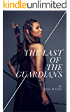 The Last of the Guardians (Guardians Saga, Book 1)