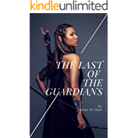 The Last of the Guardians (Guardians Saga, Book 1)