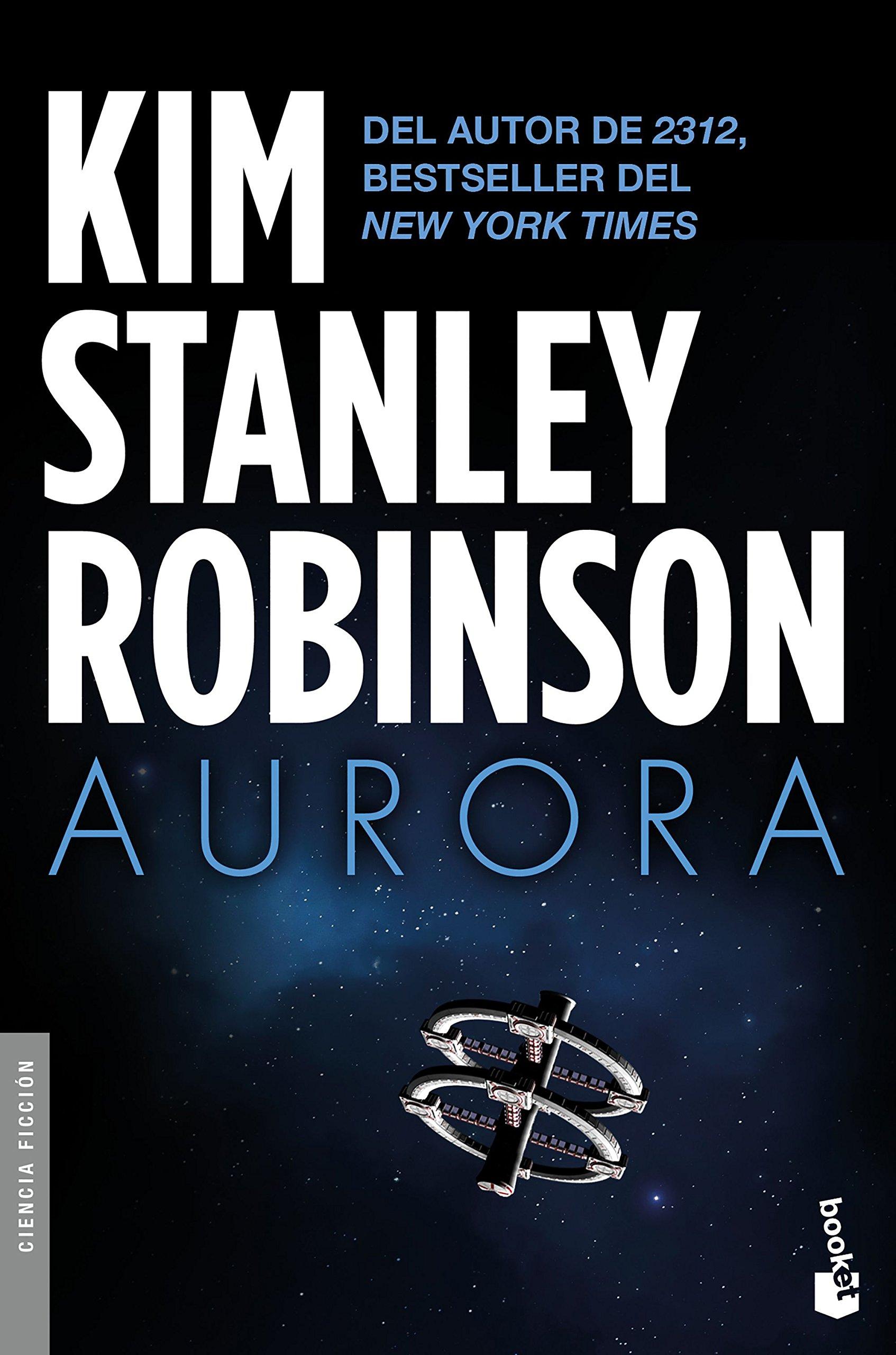 Aurora (Ciencia Ficción): Amazon.es: Kim Stanley Robinson, Miguel Antón: Libros