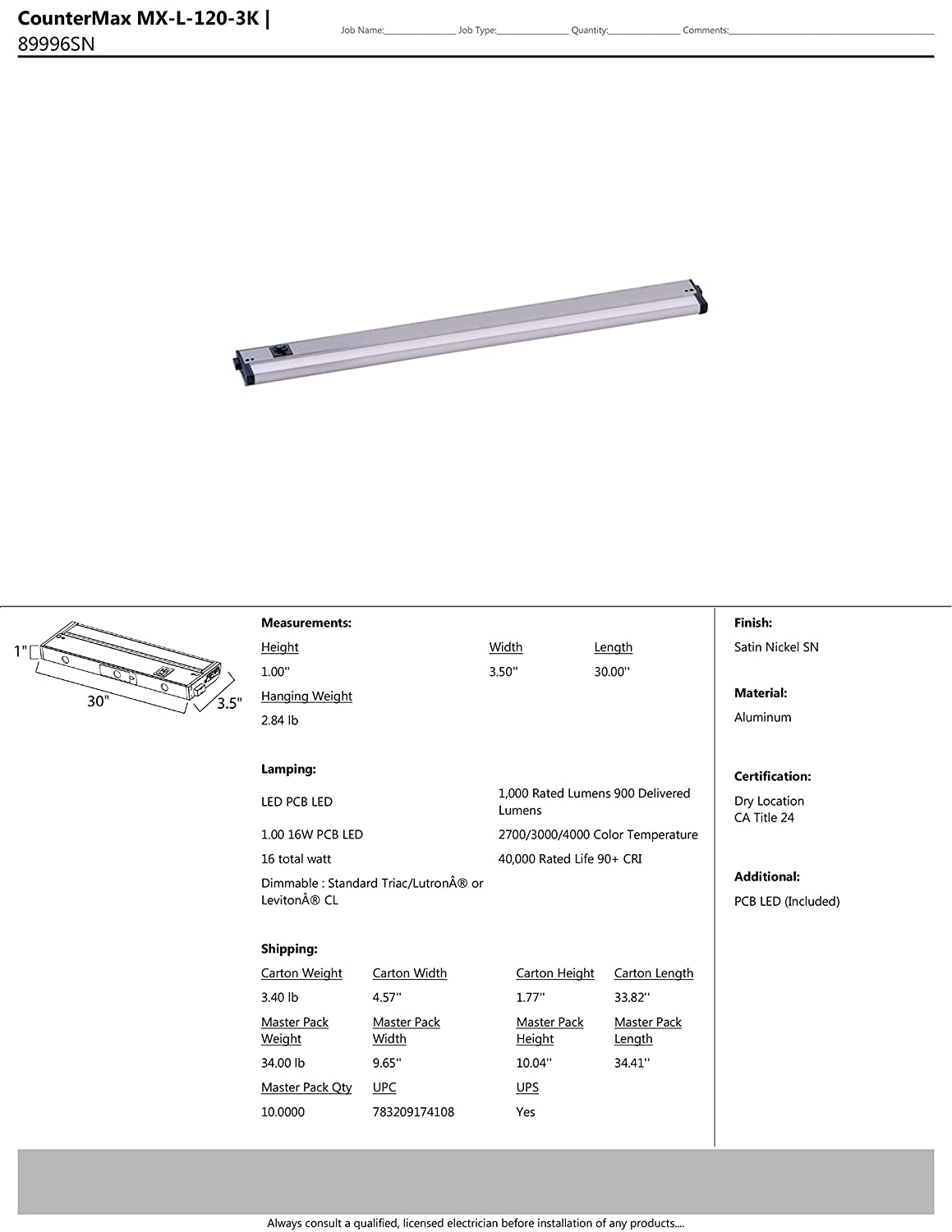 PCB LED Bulb Shade Material Satin Nickel Finish Dry Safety Rating Glass 60W Max. Maxim 89996SN CounterMax MX-L-120-3K 30 2700-4000K LED UC Rated Lumens Standard Dimmable