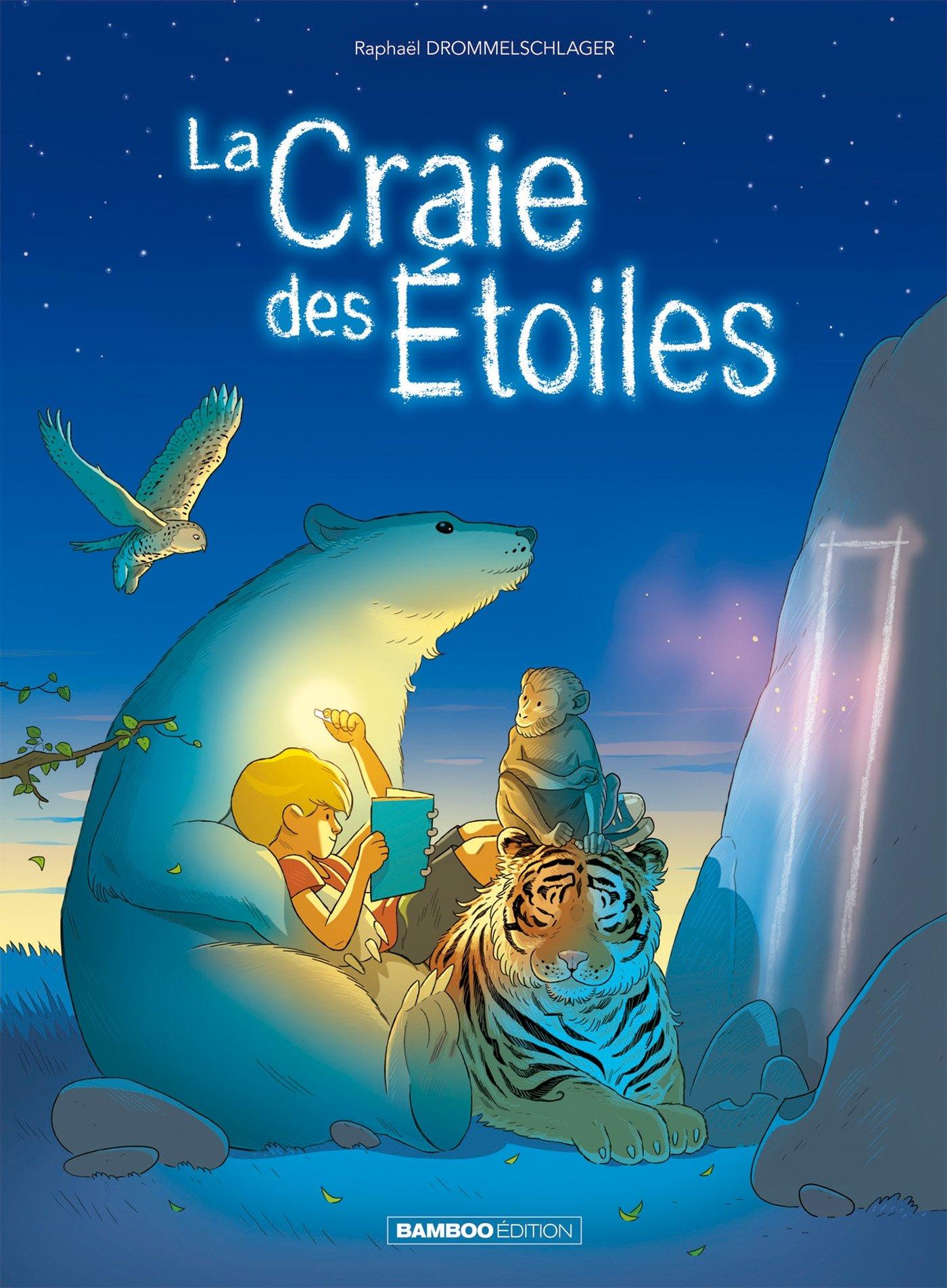 La craie des étoiles - tome 1 Album – 9 mars 2016 Raphaël Drommelschlager Bamboo 2818934753 BD Jeunesse divers