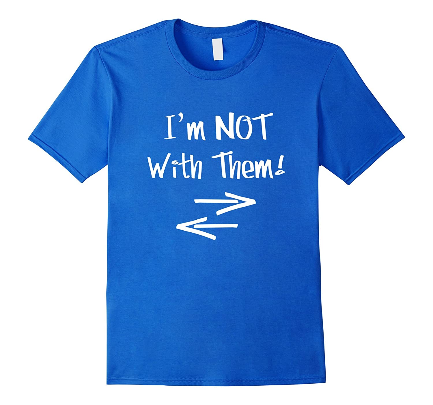 I'm NOT With Them Funny Friends BFF T-Shirt with arrows-Art