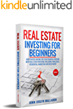REAL ESTATE INVESTING FOR BEGINNERS: Earn passive income for your financial freedom with Real Estate Investing. Including: Wholesale, Residential, Marketing and much more!