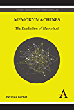 Memory Machines: The Evolution of Hypertext (Anthem Scholarship in the Digital Age) (English Edition)