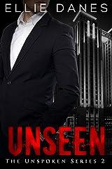 Unseen: A Romantic Suspense (The Unspoken Series Book 2) Kindle Edition