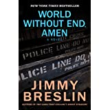 World Without End, Amen: A Novel