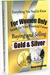 For Women Only, Buying and Selling Gold & Silver Kindle Edition