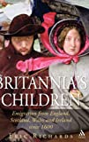 Britannia's Children: Emigration from England, Scotland, Wales and Ireland Since 1600