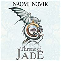 Throne of Jade: The Temeraire Series, Book 2