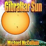 Gibraltar Sun: Gibraltar Earth, Book 2