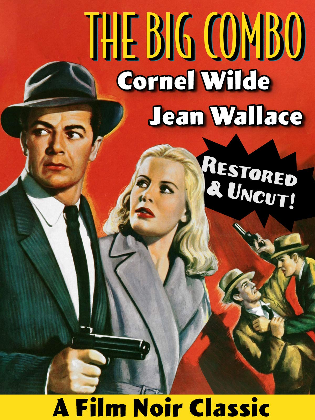 The Big Combo - Cornel Wilde, Richard Conte, A Film Noir Classic, Restored & Uncut!