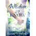 Wisdom to Know (Grant Us Grace Book 1)