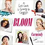 Bloom: A Girl's Guide to Growing Up Gorgeous (English Edition)
