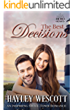 The Best Decisions: An Inspiring Small Town Romance (Hero Hearts Book 10)