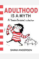 Adulthood Is a Myth: A Sarah's Scribbles Collection (English Edition) eBook Kindle