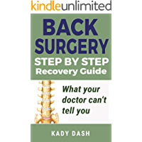 Back Surgery Step by Step  Recovery Guide: What your doctor can't tell you  (lower back pain, low back pain relief)