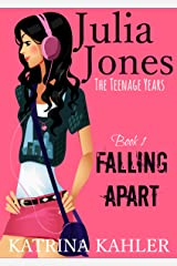 Julia Jones - The Teenage Years: Book 1- Falling Apart - A book for teenage girls Kindle Edition