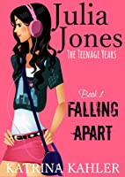 Julia Jones - The Teenage Years: Book 1- Falling