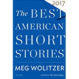 The Best American Short Stories 2017 (The Best American Series)