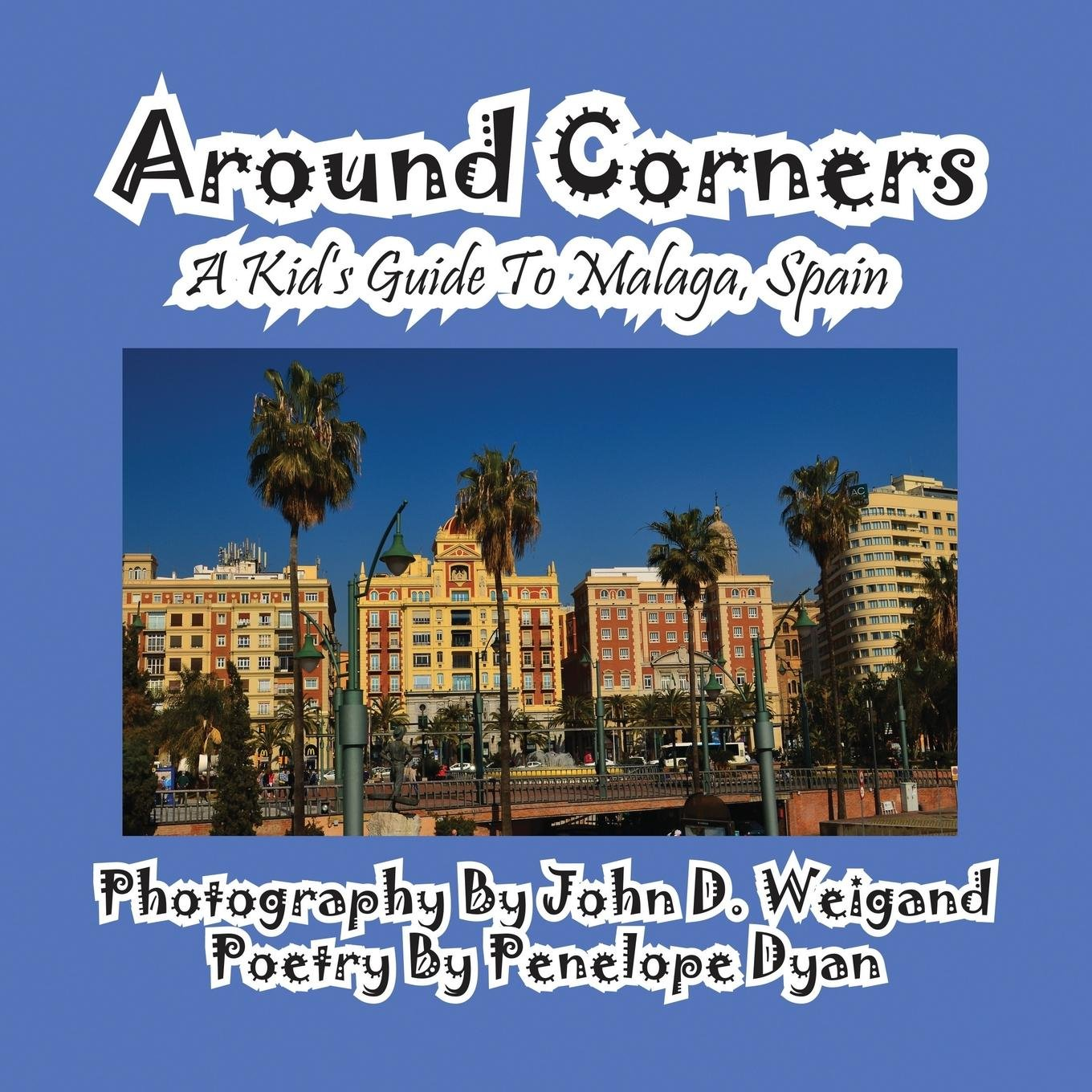 Around Corners-A Kid's Guide To Malaga, Spain