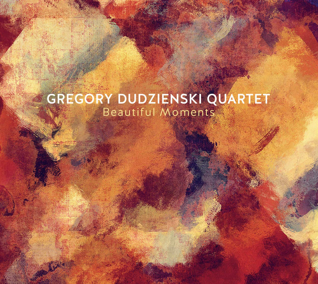 Gregory Dudzienski Quartet - Beautiful Moments - Amazon.com Music