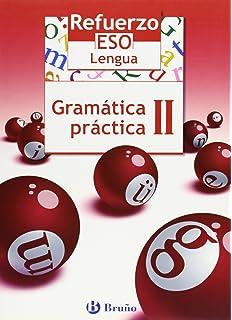 Refuerzo Lengua ESO Gramática práctica II: 2 (Castellano - Material…