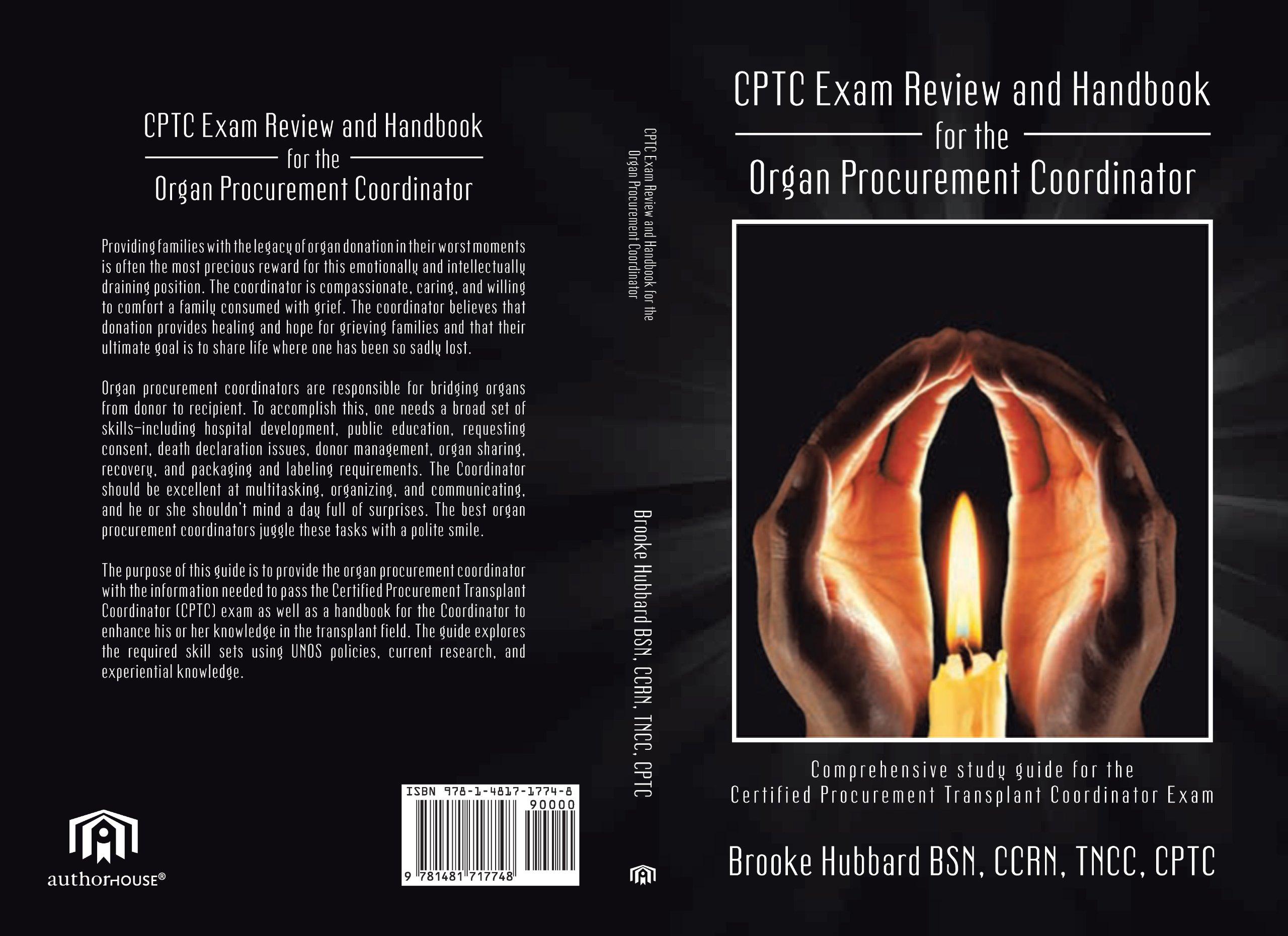 Cptc Exam Review And Handbook For The Organ Procurement Coordinator