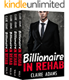 Billionaire In Rehab: The Complete Series (Alpha Billionaire Romance Holiday Love Story)