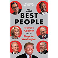 The Best People: Trump's Cabinet and the Siege on Washington (English Edition)