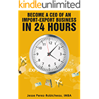 Become a CEO of an Import-Export Business in 24 Hours