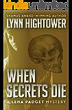 When Secrets Die (The Lena Padget Mysteries)